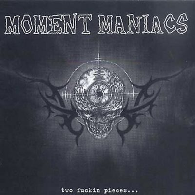 MOMENT MANIACS - Two Fuckin Pieces ... LP