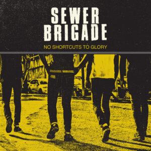 SEWER BRIGADE – No Shortcuts To Glory LP