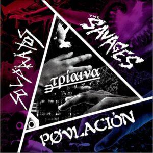 THE SAVAGES / SOLPÄÄTOS / POVLACIÓN – 3 way split EP