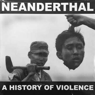 NEANDERTHAL - A History Of Violence LP (one-sided)