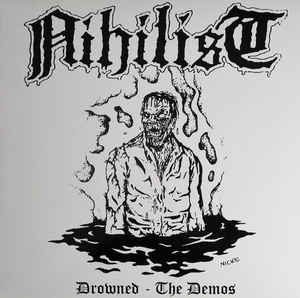 NIHILIST - Drowned - The Demos LP