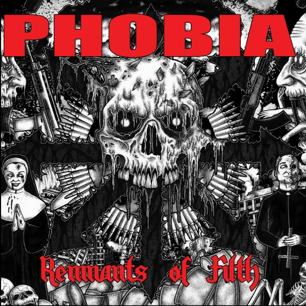 PHOBIA - Remnants Of Filth LP