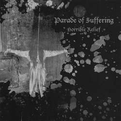 PARADE OF SUFFERING - Horrible Relief EP