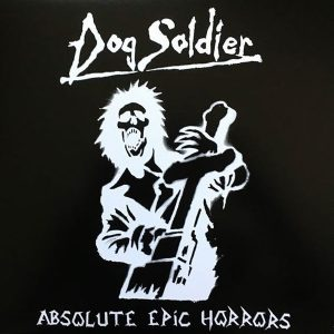 DOG SOLDIER – Absolute Epic Horrors LP