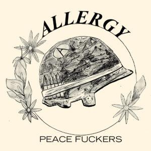 ALLERGY – Peace Fuckers flexi EP