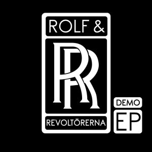 ROLF & REVOLTÖRERNA – Demo EP
