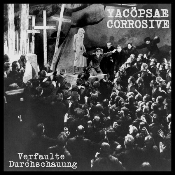 "YACOPSAE / CORROSIVE split 6EP"""