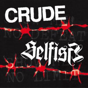CRUDE / SELFISH split EP
