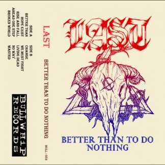 LAST - Better Than To Do Nothing CASS