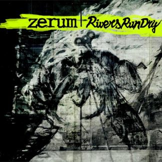 ZERUM / RIVERS RUN DRY split LP
