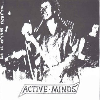 ACTIVE MINDS - Dis Is Getting Pathetic .. EP