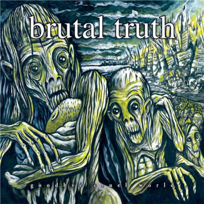 BRUTAL TRUTH - Goodbye Cruel World 3xLP