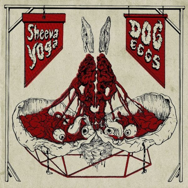 SHEEVA YOGA / DOG EGGS split LP
