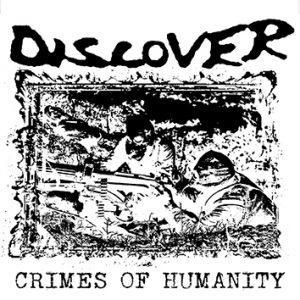 DISCOVER – Crimes of humanity LP