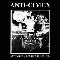 ANTI-CIMEX - Victims of a bomb raid: 1982 - 1984 LP