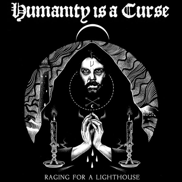 HUMANITY IS A CURSE - Raging For A Lighthouse LP