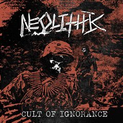 NEOLITHIC - Cult of Ignorance EP