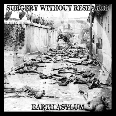 SURGERY WITHOUT RESEARCH - Earth asylum LP