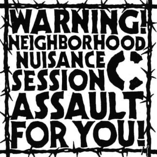 C - Warning! Neighborhood Nuisance Session Assault For You! EP