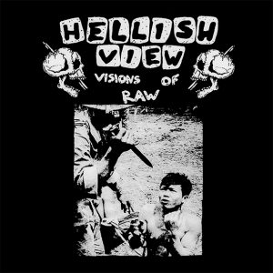 HELLISH VIEW – Visions Of Raw LP