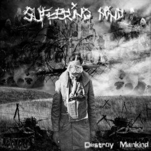 SUFFERING MIND – Destroy Mankind EP