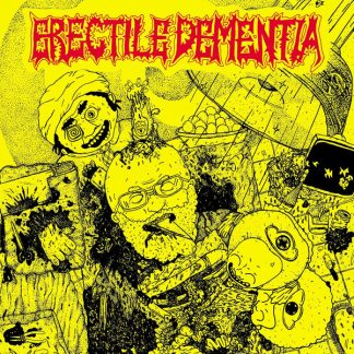 ERECTILE DEMENTIA / DEAD FRIENDS split EP