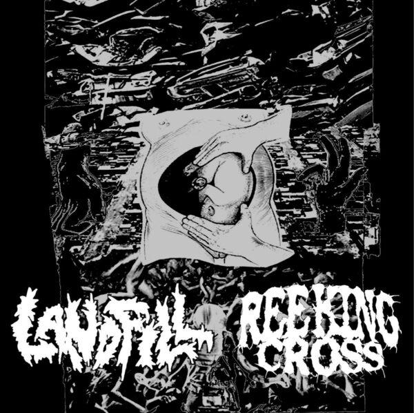 LANDFILL / REEKING CROSS split EP
