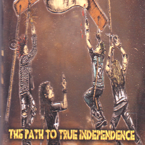 V/A THE PATH TO TRUE INDEPENDENCE
