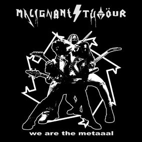 MALIGNANT TUMOUR We are metaaal