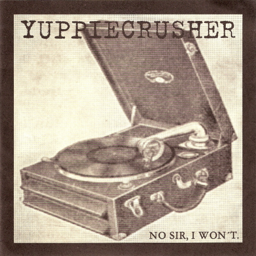 YUPPIECRUSHER - No Sir