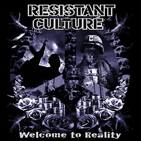 RESISTANT CULTURE - Welcome To Reality CD