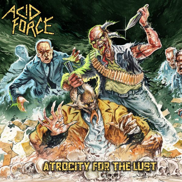 ACID FORCE – Atrocity For The Lust LP