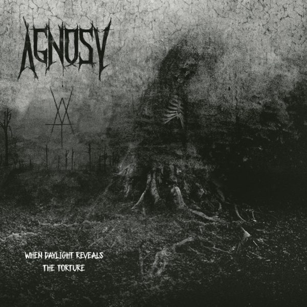AGNOSY – When Daylight Reveals the Torture LP