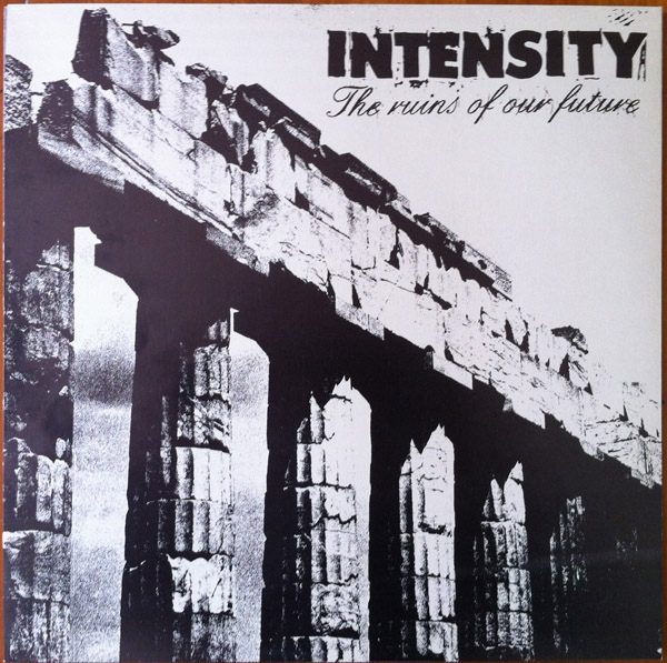 INTENSITY – The Ruins Of Our Future LP