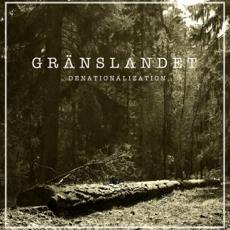 PR 169 GRÄNSLANDET – Denationalization LP