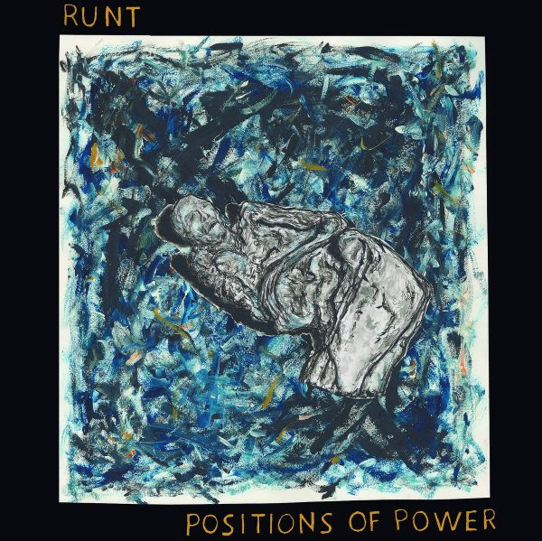 RUNT – Positions Of Power LP