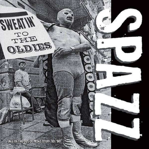 SPAZZ – Sweatin' To The Oldies 2xLP