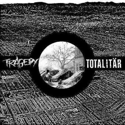 TRAGEDY / TOTALITÄR split EP