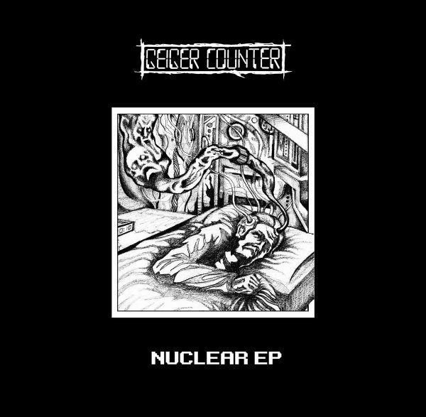 GEIGER COUNTER – Nuclear EP
