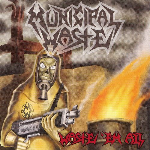 MUNICIPAL WASTE – Waste Em All LP