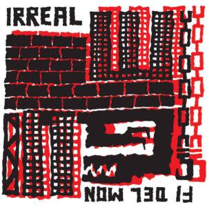 IRREAL – Fi Del Mon LP