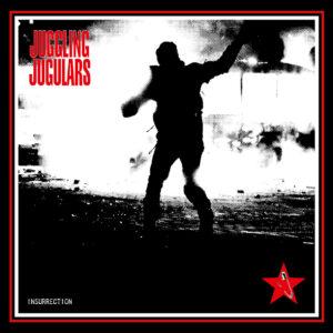 JUGGLING JUGULARS – Insurrection LP