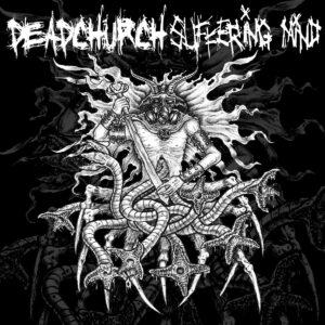 DEAD CHURCH / SUFFERING MIND split 5″EP