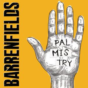 BARRENFIELDS – Palmistry LP