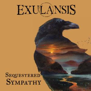 EXULANSIS – Sequestered Sympathy LP