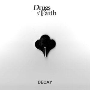 DRUGS OF FAITH – Decay 7″EP