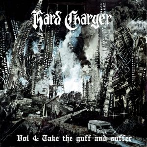 HARD CHARGER – Vol 4: Take the Guff and Suffer