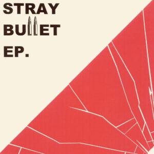 STRAY BULLET – s/t 7″EP