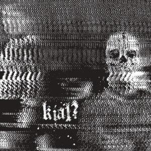KIAL? – 6 Tracks E.P. 7″EP