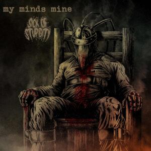MY MINDS MINE / SICK OF STUPIDITY split LP